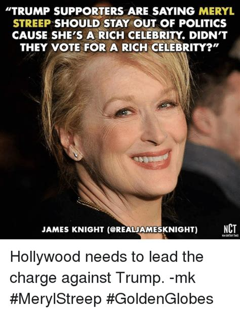 Meryl Streep Memes - trump supporters are saying meryl streep should stay out of politics cause she s a rich