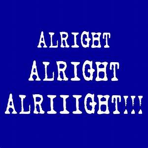 Alright Alright Alriiight - Plant Tees