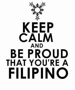 I'm proud to be a Filipino, I don't want to be anything ...