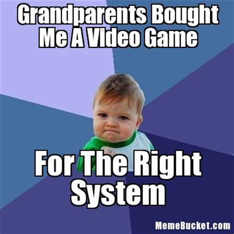 Grandparents Meme - grandparents bought me a video game create your own meme