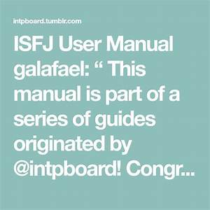 Isfj User Manual Galafael   U201c This Manual Is Part Of A