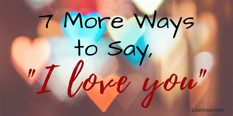 7 More Ways To Say I Love You