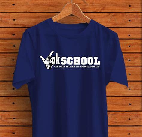 Kaos T Shirt Keren jual kaos distro pria keren kaos persija kaos jak school t