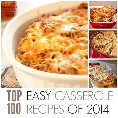great easy recipes top 100 easy casserole recipes of 2014 allfreecasserolerecipes com