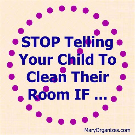 how to clean your room stop telling your child to clean their room if