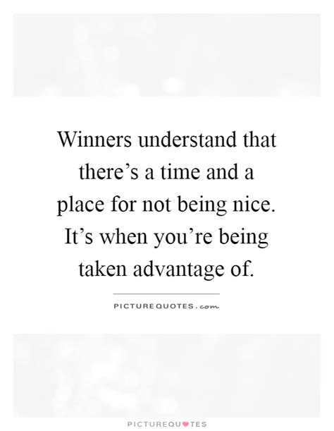 Being Taken Advantage Quotes