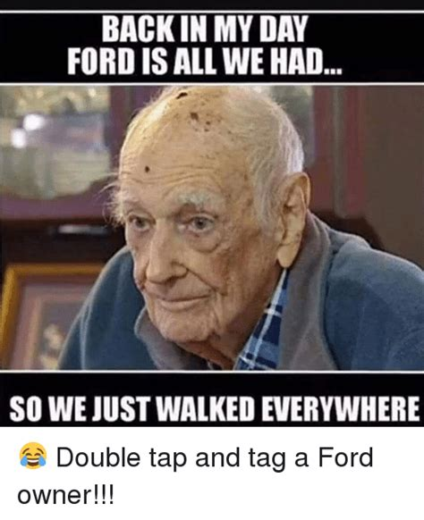 Ford Owner Memes - ford owner memes 100 images douchebag mustang owner of the week youtube ford memes 19