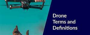 The Terminology Of Drones  A Quick Reference Guide That