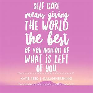 Self Care is Not Selfish – How to Put Yourself First ...