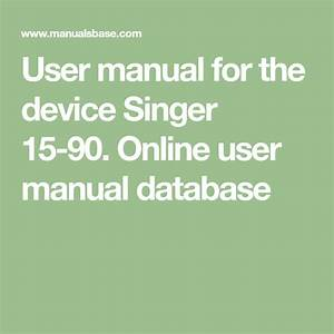 User Manual For The Device Singer 15