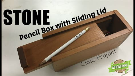pencil box  sliding lid class project youtube
