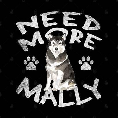 Malamute Funny Mally Need Taza Teepublic