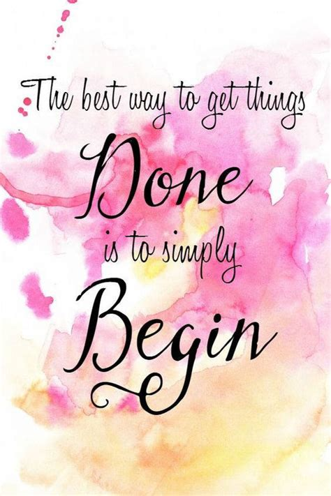 Motivation Monday Best Way To Get Things Done Is To Simply Begin  The Classified Chic