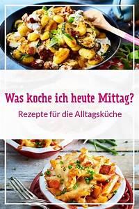Was Koche Ich Heute : was koche ich heute mittag einfache rezepte mittagessen ~ Watch28wear.com Haus und Dekorationen
