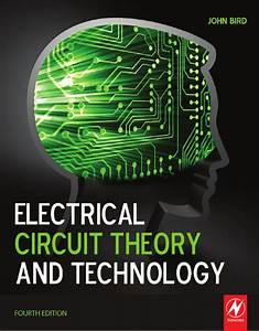 Electrical Circuit Theory And Technology John Bird 4th Edition