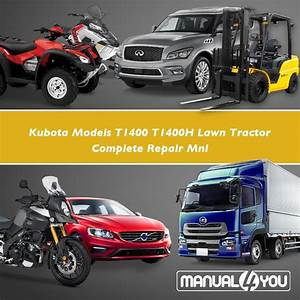 Kubota Models T1400 T1400h Lawn Tractor Repair Manual