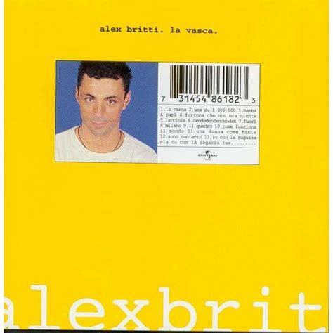 Alex Britti Vasca by La Vasca Alex Britti Acquistare Mp3 Tutte Le Canzoni