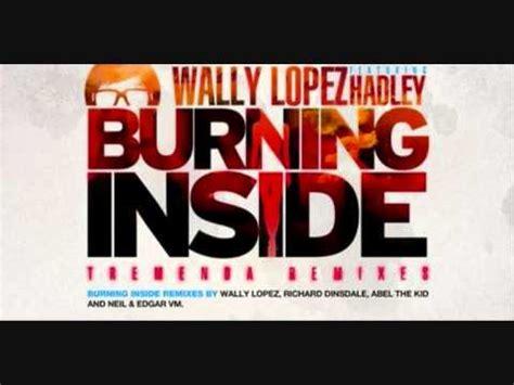 Wally Lopez Feat Hadley  Burning Inside (neil, Edgar Vm