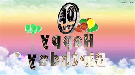 40 jahre geburtstag happy birthday 40 jahre geburtstag 40 jahre happy