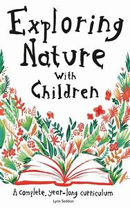Exploring Nature With Children  U0026 Diy Nature Explorer Packs