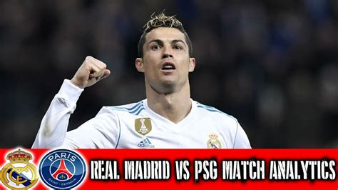 UEFA Champion League - Real Madrid vs PSG Analytics 2018 ...