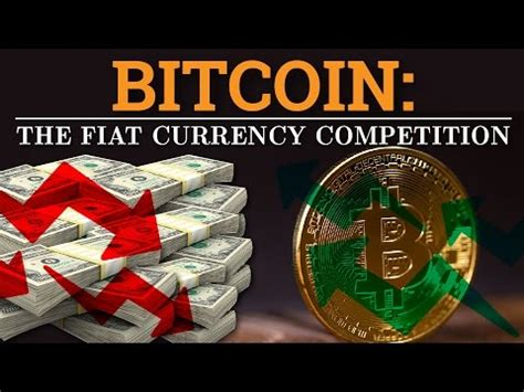 Fiat Currency by Bitcoin The Fiat Currency Competition Jsnip4 On
