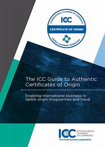 The Icc Guide To Authenticate Certificates Of Origin For