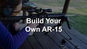 How To Build Your Own Ar 15  Parts Guide