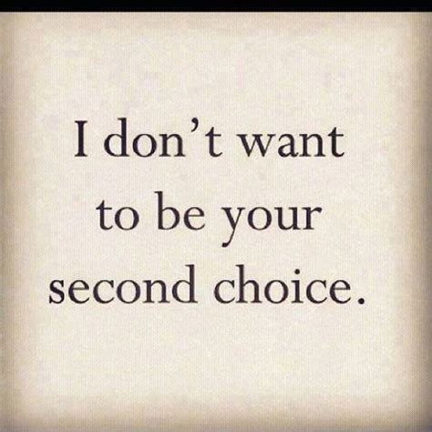 I Am Not A Second Choice Quotes