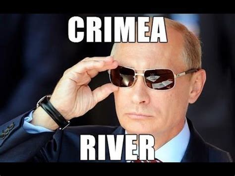 Crimea River Meme - pin by alan jane on crimea river vladimir putin it on ya crimea i