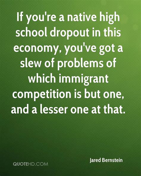 Quotes about Dropouts high school (35 quotes)