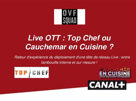 prochain cauchemar en cuisine live ott chez canal top chef ou cauchemar en cuisine