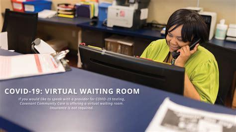 covid  virtual waiting room covenant community care