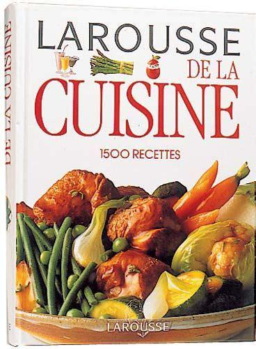 dictionnaire de cuisine larousse mes livres de cuisine larousse nourrir corps et