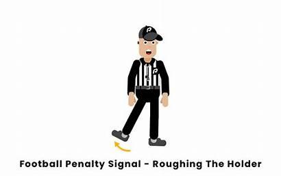 Football Penalty Roughing Signal Kicker Holder