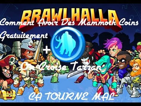 Many attempts has been already made in regards for free coins. COMMENT AVOIR DES MAMMOTH COINS GRATUITEMENT SUR BRAWLHALLA + ON CROISE TARZAN CA TOURNE MAL ...