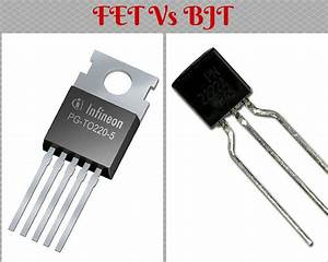 Difference between BJT and FET - Analyse A Meter  Transistor