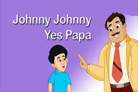 Johny Johny Yes Papa Kid Rhyme  Android Apps On Google Play