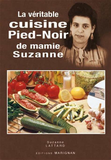 cuisine pied noir oranaise 28 images cuisine pied noir par une famille originaire de sidi