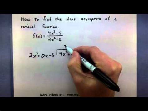 How To Find A by Pre Calculus How To Find The Slant Asymptote Of A