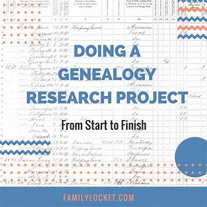 Doing a Genealogy Research Project from Start to Finish ...