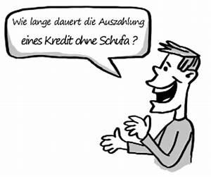 Schufa Sofort Online : wie lange dauert die auszahlung eines kredit ohne schufa sofort ~ Yasmunasinghe.com Haus und Dekorationen
