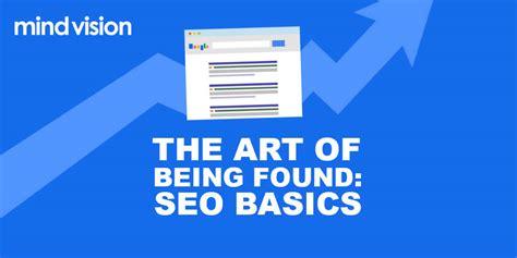 Seo Basics - the of being found seo basics mindvision