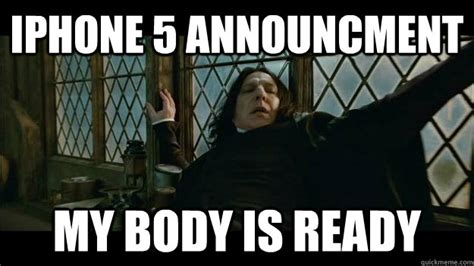 Iphone 5 Meme - iphone 5 announcment my body is ready misc quickmeme