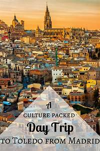 A Culture Packed Day Trip To Toledo From Madrid Devour