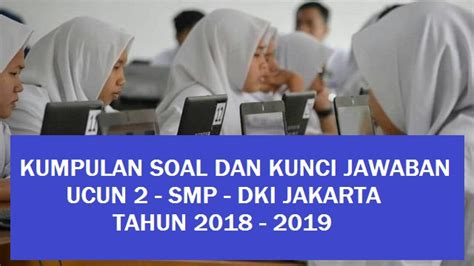 Please copy and paste this embed script to where you want to embed. SOAL DAN KUNCI JAWABAN UCUN 2 SMP TAHUN 2018 - 2019 ...