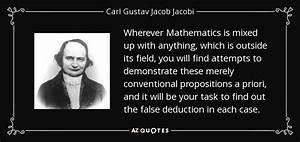 Carl Gustav Jacob Jacobi quote: Wherever Mathematics is ...