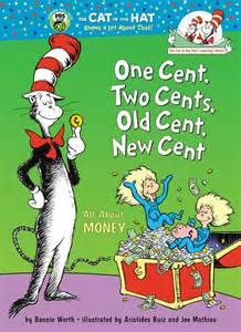 One Cent, Two Cents, Old Cent, New Cent : All about Money