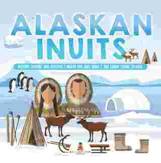 alaskan inuits history culture  lifestyle inuits