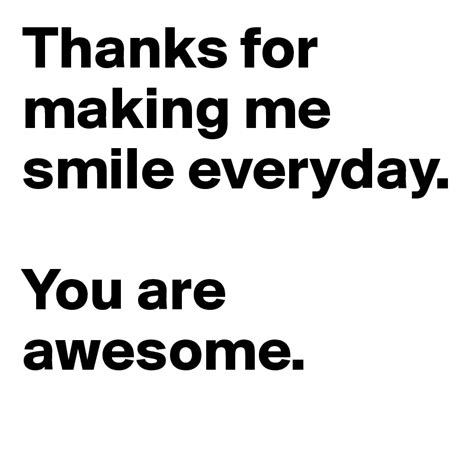 Thanks For Making Me Smile Quotes